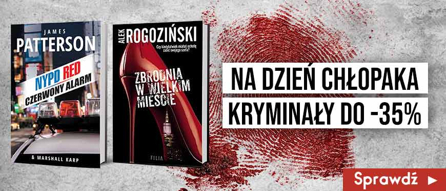 Kryminały na Dzień Chłopaka do 35% taniej w Ksiazkomat.pl